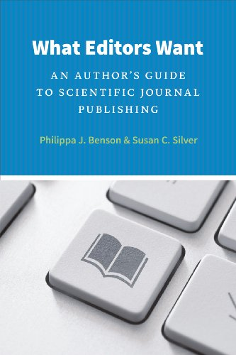9780226043142: What Editors Want: An Author's Guide to Scientific Journal Publishing (Chicago Guides to Writing, Editing, and Publishing)