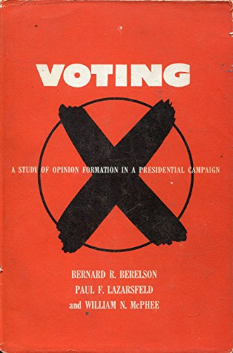 9780226043487: Voting: Study of Opinion Formation in a Presidential Campaign