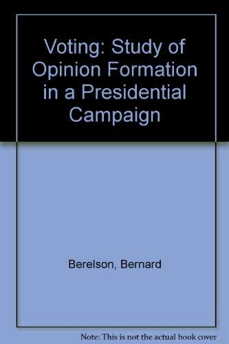 9780226043494: Voting: Study of Opinion Formation in a Presidential Campaign