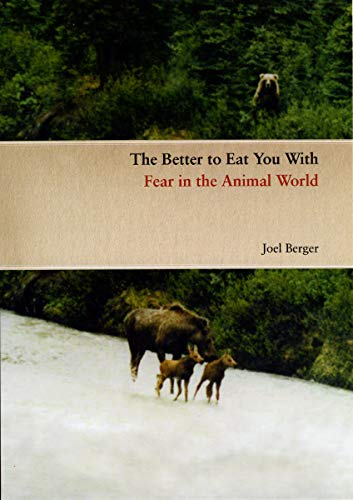 9780226043630: The Better to Eat You with: Fear in the Animal World
