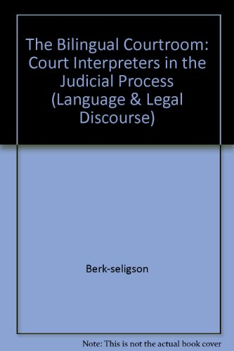 9780226043715: The Bilingual Courtroom: Court Interpreters in the Judicial Process (Language and Legal Discourse)