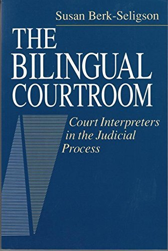 9780226043739: The Bilingual Courtroom: Court Interpreters in the Judicial Process (Language & Legal Discourse)