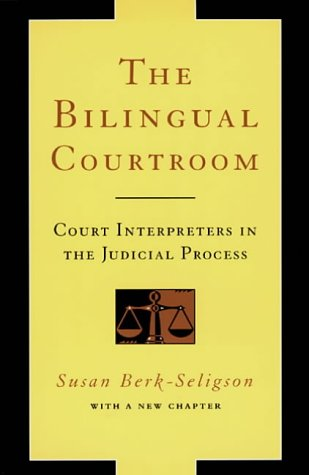 9780226043784: The Bilingual Courtroom: Court Interpreters in the Judicial Process (Language & Legal Discourse S.)