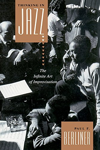 9780226043814: Thinking in Jazz : The Infinite Art of Improvisation (Chicago Studies in Ethnomusicology Series)