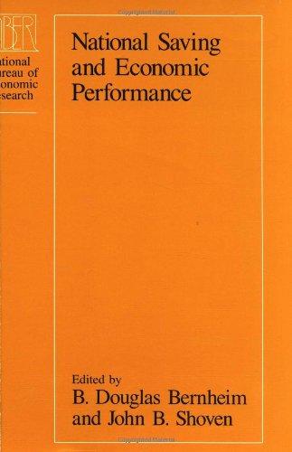 National Saving and Economic Performance: Bernheim (eds.), B. Douglas and John B. Shoven