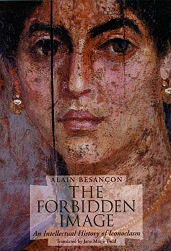 9780226044132: The Forbidden Image: An Intellectual History of Iconoclasm: An Intellectual History of Iconaclasm