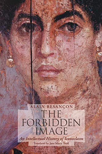 9780226044149: The Forbidden Image: An Intellectual History of Iconoclasm