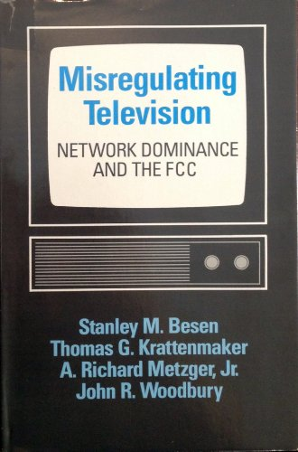 9780226044156: Misregulating Television: Network Dominance and the Fcc