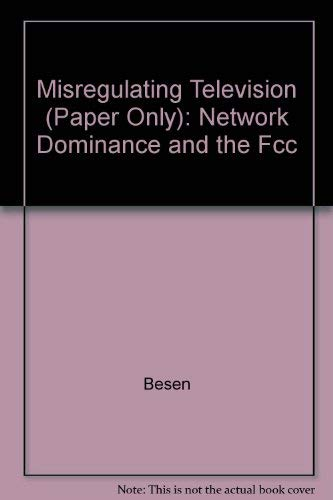 9780226044163: Misregulating Television: Network Dominance and the Fcc