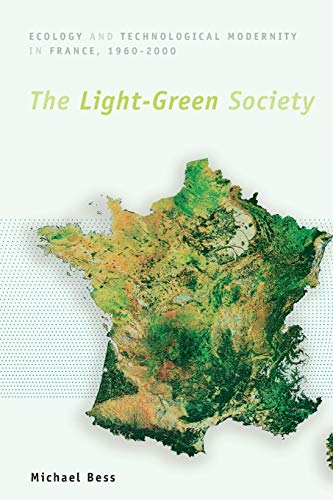 9780226044187: The Light-Green Society: Ecology and Technological Modernity in France, 1960-2000