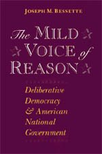 9780226044231: The Mild Voice of Reason: Deliberative Democracy and American National Government (American Politics and Political Economy Series)