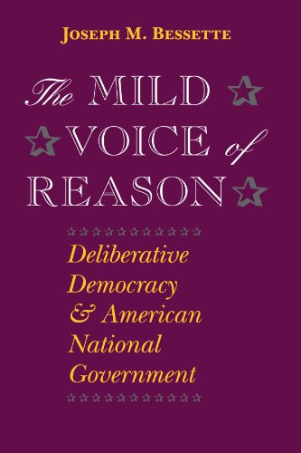 9780226044248: The Mild Voice of Reason: Deliberative Democracy and American National Government (American Politics and Political Economy Series)