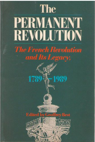 The Permanent Revolution: The French Revolution and Its Legacy, 1789-1989