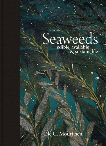 9780226044361: Seaweeds: Edible, Available & Sustainable