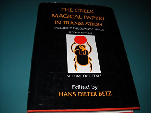 9780226044460: 001: The Greek Magical Papyri in Translation, Including the Demotic Spells, Volume 1
