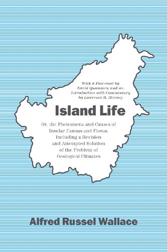 Island Life: Or, the Phenomena and Causes: Alfred Russel Wallace