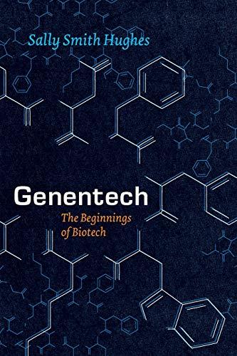 9780226045511: Genentech: The Beginnings Of Biotech (Synthesis)