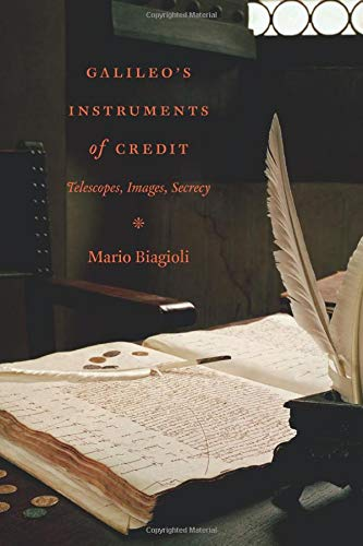 9780226045627: Galileo's Instruments of Credit: Telescopes, Images, Secrecy
