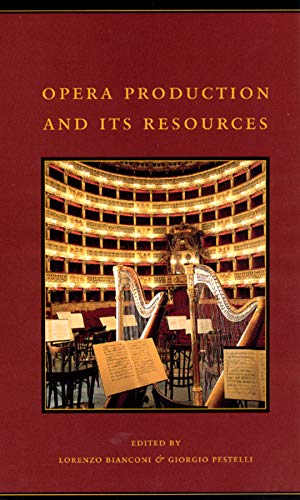 Opera Production and Its Resources, Vol. 4 (The History of Italian Opera, Part 2: System)