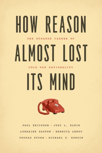 9780226046631: How Reason Almost Lost Its Mind: The Strange Career of Cold War Rationality