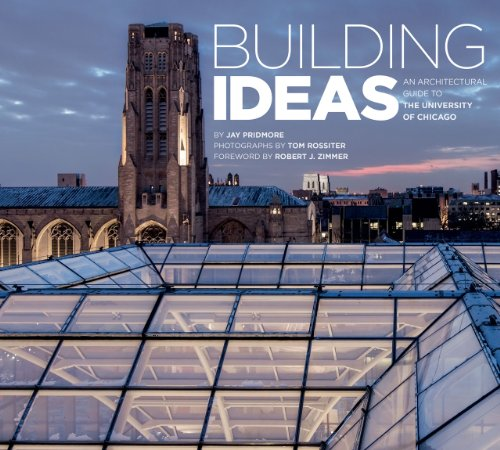 Building Ideas: An Architectural Guide to the University of Chicago: Jay Pridmore