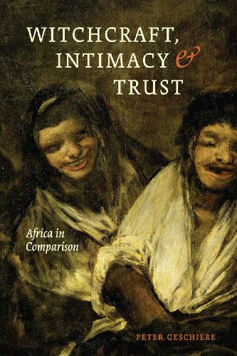 9780226047614: Witchcraft, Intimacy, and Trust: Africa in Comparison