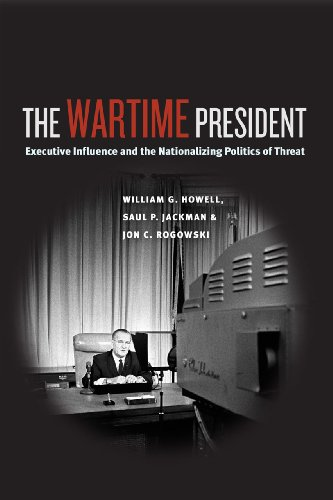 9780226048390: The Wartime President: Executive Influence and the Nationalizing Politics of Threat (Chicago Series on International and Domestic Institutions)
