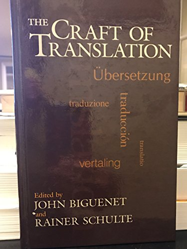 9780226048680: The Craft of Translation (Chicago Guides to Writing, Editing and Publishing)