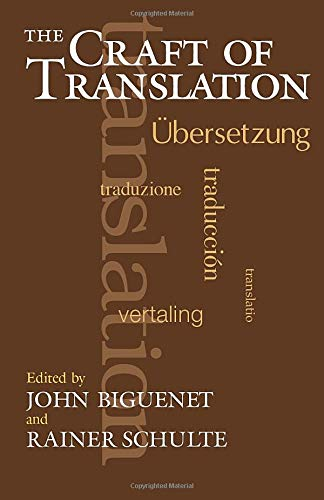 9780226048697: The Craft of Translation (Chicago Guides to Writing, Editing, and Publishing)