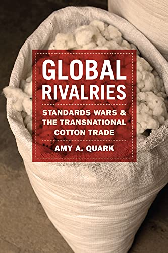9780226050539: Global Rivalries: Standards Wars and the Transnational Cotton Trade