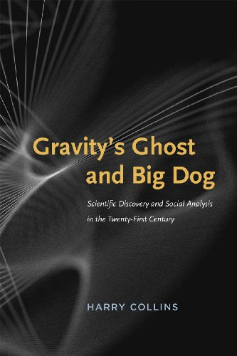 9780226052298: Gravity's Ghost and Big Dog: Scientific Discovery and Social Analysis in the Twenty-First Century