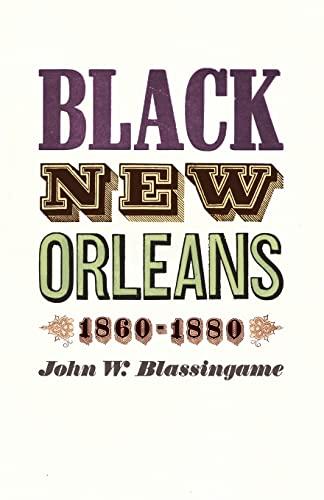9780226057088: Black New Orleans, 1860-1880