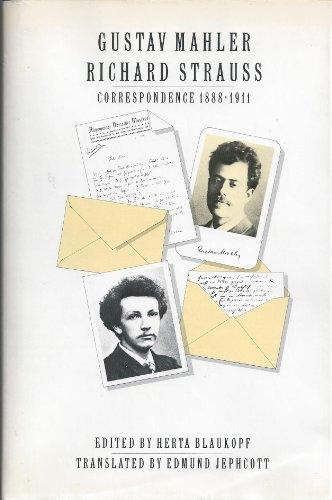 Gustav Mahler-Richard Strauss Correspondence 1888-1911: Blaukopf, Harta (Ed.);