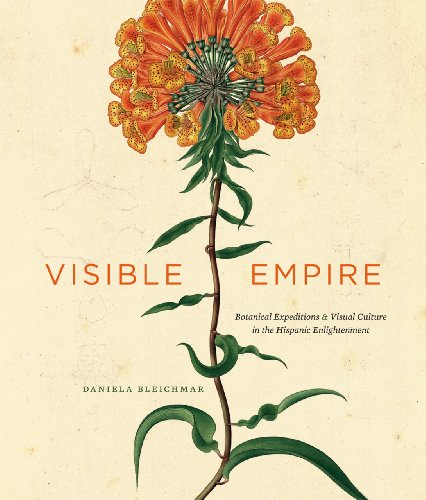 9780226058535: Visible Empire: Botanical Expeditions and Visual Culture in the Hispanic Enlightenment