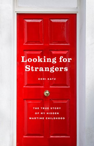 9780226058627: Looking for Strangers: The True Story of My Hidden Wartime Childhood