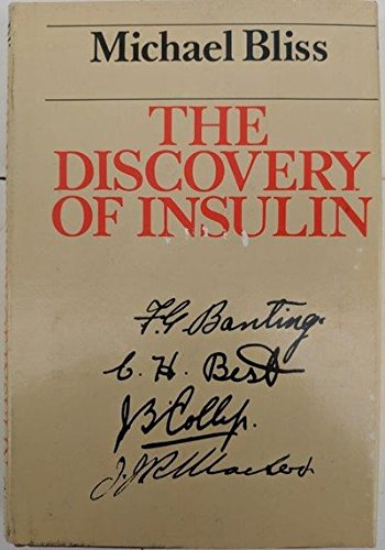 The Discovery of Insulin: Bliss, Michael