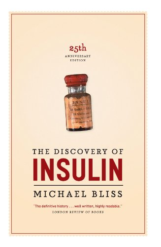 The Discovery of Insulin: Twenty-fifth Anniversary Edition: Bliss, Michael