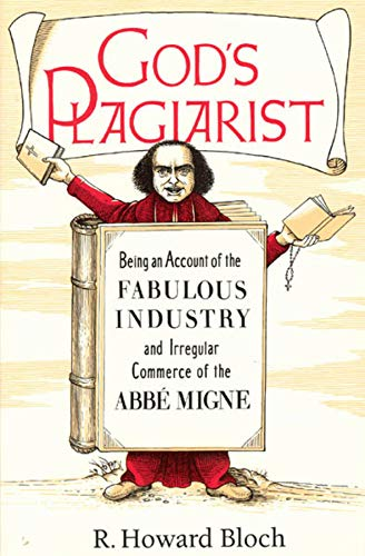 9780226059716: God's Plagiarist: Being an Account of the Fabulous Industry and Irregular Commerce of the Abbe Migne
