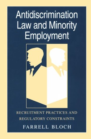 9780226059839: Antidiscrimination Law and Minority Employment: Recruitment Practices and Regulatory Constraints