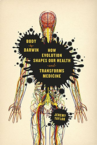 9780226059884: Body by Darwin: How Evolution Shapes Our Health and Transforms Medicine
