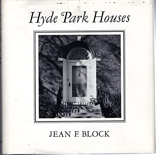 Hyde Park Houses: An Informal History, 1856-1910: Block, Jean F.
