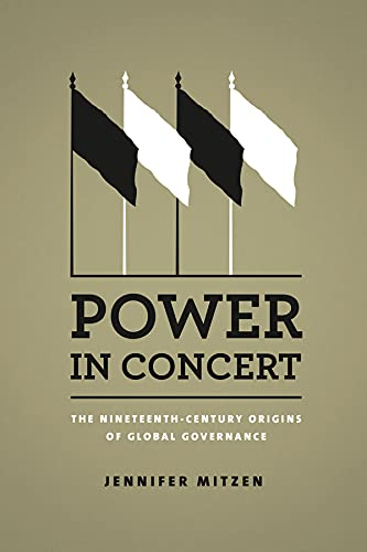 9780226060088: Power in Concert: The Nineteenth-Century Origins of Global Governance