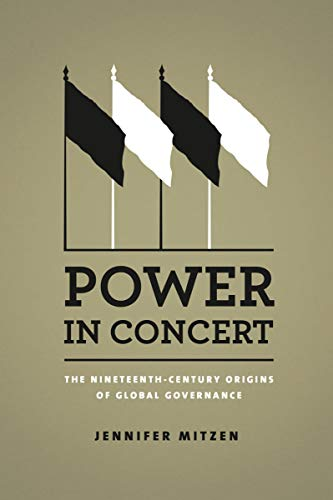 9780226060118: Power in Concert: Nineteenth-Century Origins of Global Governance