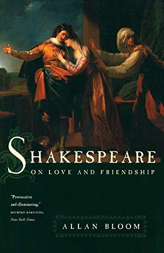 9780226060453: Shakespeare on Love and Friendship