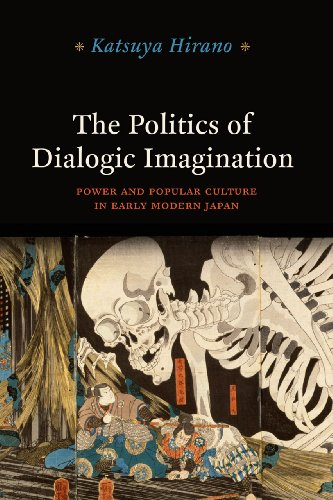 The Politics of Dialogic Imagination: Power and Popular Culture in Early Modern Japan: Katsuya ...