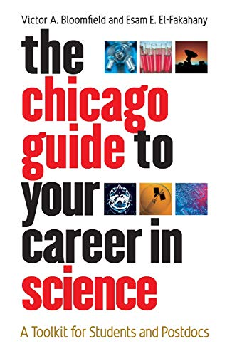 9780226060644: The Chicago Guide to Your Career in Science: A Toolkit for Students and Postdocs (Chicago Guides to Academic Life)