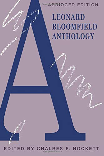A Leonard Bloomfield Anthology: Bloomfield, Leonard; Hockett,