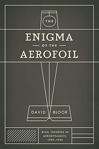 9780226060941: The Enigma of the Aerofoil: Rival Theories in Aerodynamics, 1909-1930