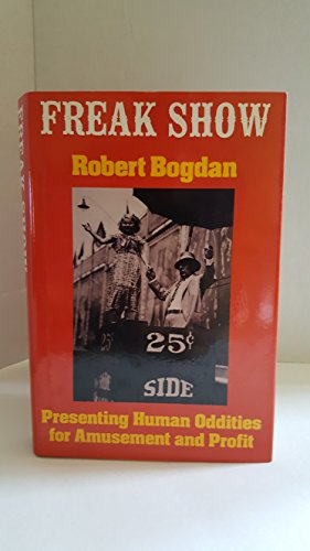 9780226063119: Freak Show: Presenting Human Oddities for Amusement and Profit
