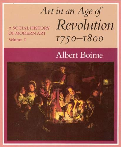 9780226063348: A Social History of Modern Art, Volume 1: Art in an Age of Revolution, 1750-1800: Art in the Age of Revolution, 1750-1800 Vol 1